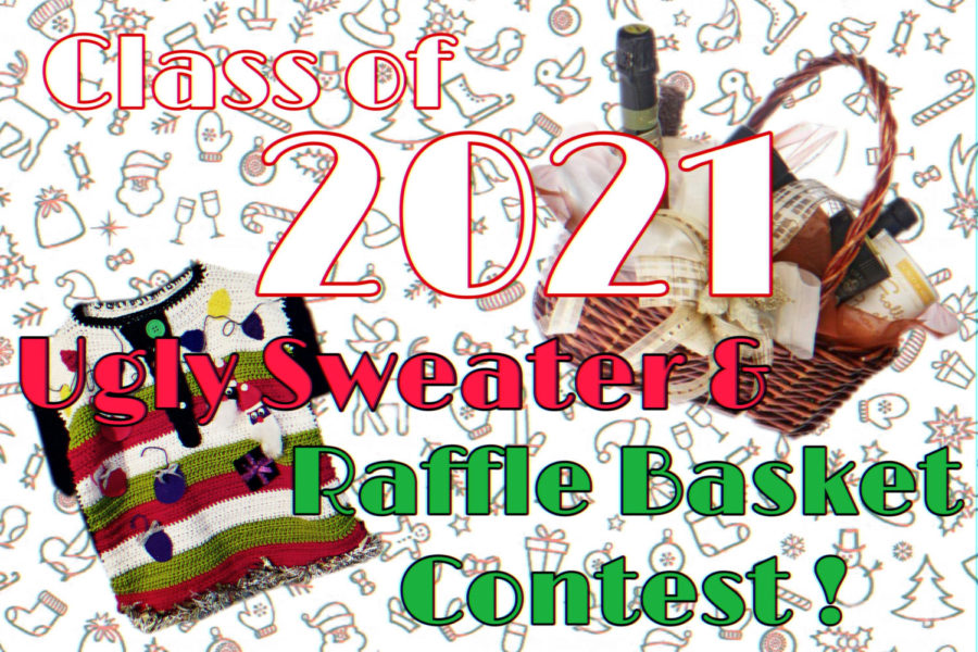 The Class Of 2021 Are Holding An Ugly Sweater and Raffle Basket Contest!